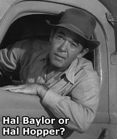 IS THIS HAL BAYLOR OR HAL HOPPER?