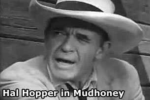 HAL HOPPER IN MUDHONEY